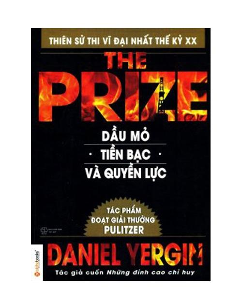 The Prize - Dầu Mỏ, Tiền Bạc Và Quyền Lực